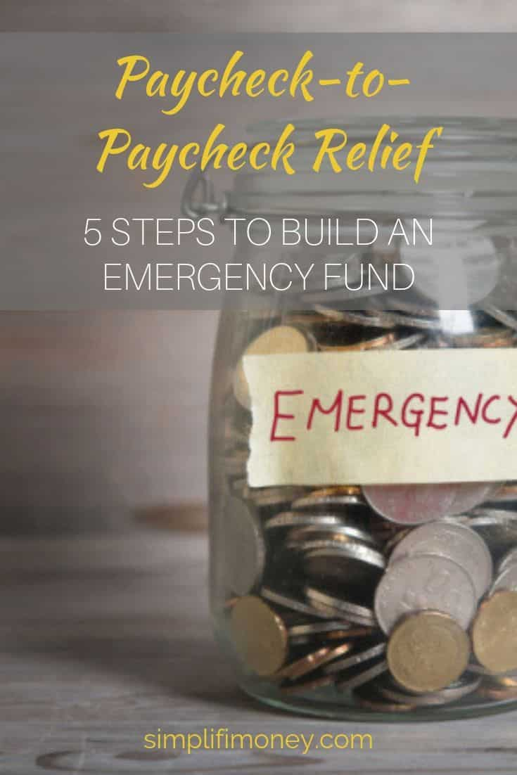 Paycheck-to-Paycheck Relief: 5 Steps to Build an Emergency Fund