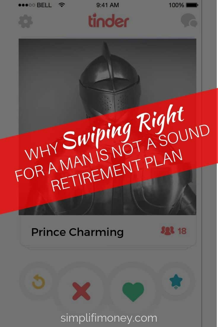 Swiping Right for a Man is NOT a Sound Retirement Plan