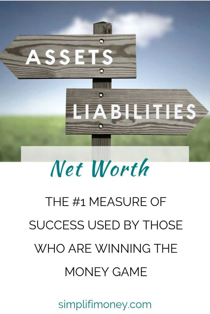 Net Worth: The #1 Measure of Success Used by Those Who are Winning the Money Game