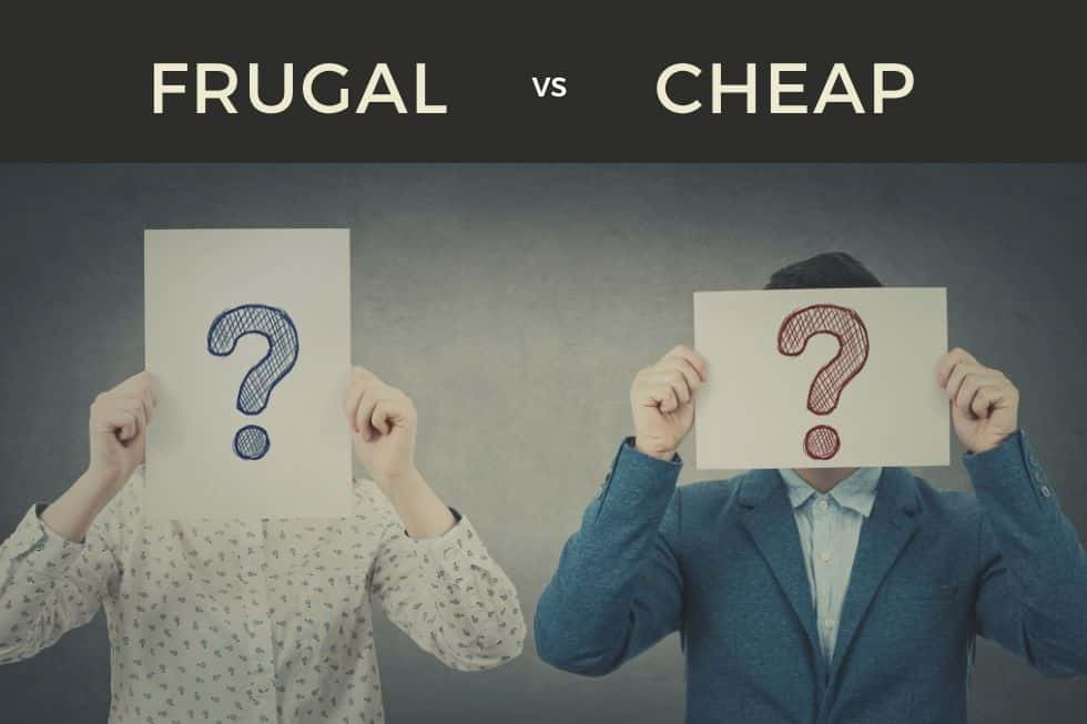Are you Frugal? Or Cheap?